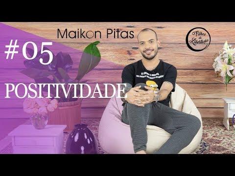 POSITIVIDADE: CONEXÃO POSITIVA  Maikon Pitas