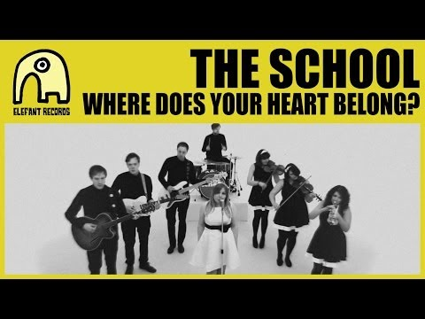 THE SCHOOL - Where Does Your Heart Belong? [Official]
