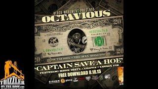 Octavious ft. Work Dirty, Grippa, Cousin Fik - Captain Save A Hoe [Thizzler.com]