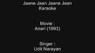 Jaane Jaan Jaane Jaan - Karaoke - Anari (1993) - Udit Narayan