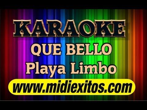 KARAOKE - QUE BELLO - PLAYA LIMBO - www.midiexitos.com