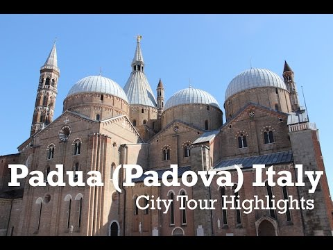 Padua / Padova Italy City Tour Highlights