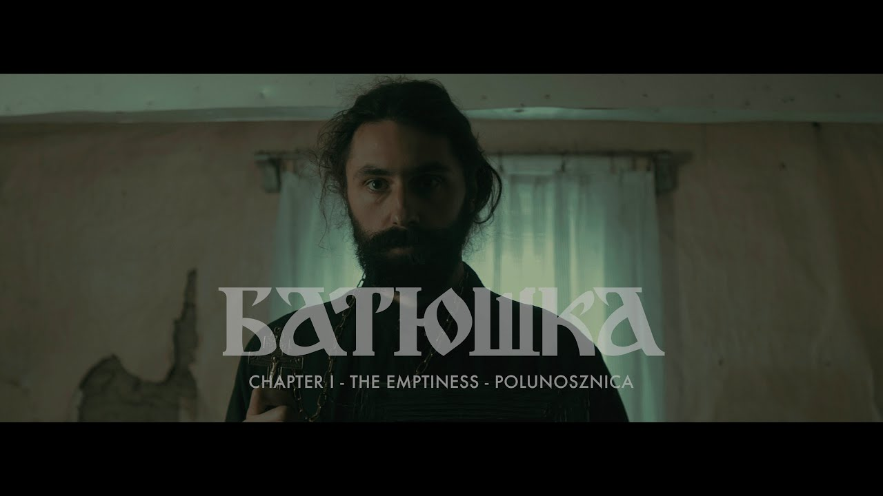 "Batushka ""Chapter I: The Emptiness - Polunosznica (Полунощница)"" [OFFICIAL VIDEO]"