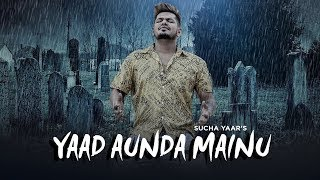 Yaad Aunda Mainu: Sucha Yaar (Full Song) Ranjha Yaar | Latest Punjabi Songs 2019