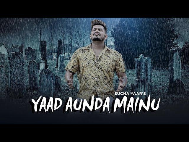 Yaad Aunda Mainu: Sucha Yaar (Full Song) Ranjha Yaar | Latest Punjabi Songs 2019