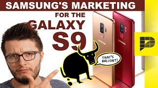 TRUTH about Samsung Galaxy S9 - the BULLSH*T corner
