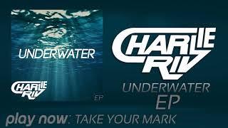 vuclip Charlie Riv - Take Your Mark (Original Mix) [FREE DOWNLOAD]