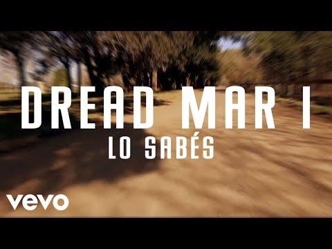 Dread Mar I - Lo Sabes (Official Lyric Video)