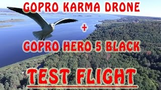GOPRO KARMA DRONE TEST FLIGHT WITH GOPRO HERO 5 BLACK ACTION CAM.