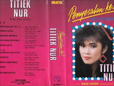 Penyesalan Ke-2 / Titiek Nur (original Full)