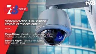 7/8 Le Débat – Vidéoprotection : Une solution efficace et respectueuse ?