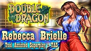 【TAS】DOUBLE DRAGON (ARCADE) - REBECCA BRIELLE