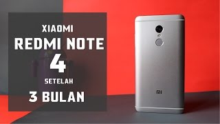 Review Xiaomi Redmi Note 4 Indonesia - 3 Bulan Pemakaian