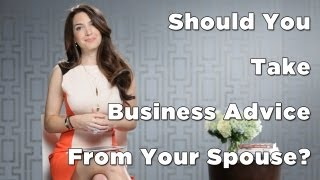Should You Take Business Advice From Your Spouse?