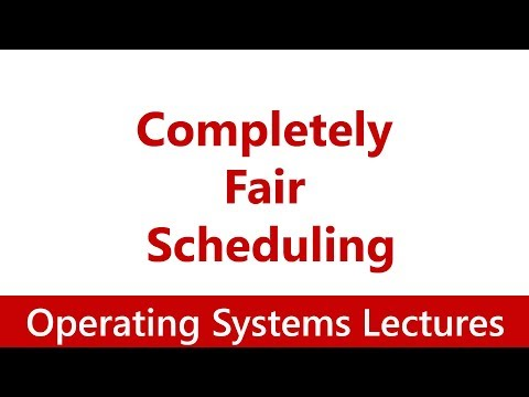 Operating System #22 Completely Fair Scheduling (CFS)