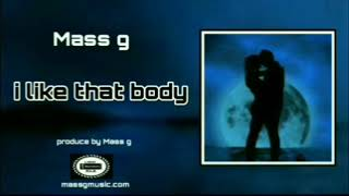 Mass g-i like that body (Official )
