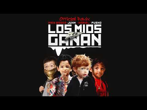Miky Woodz Feat Juhn, Noriel & Pusho -  Los Mios Ganan Official Remix