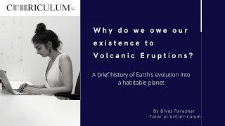 Why do we owe our existence to Volcanic Eruptions? | UrCurriculum | Online Classes