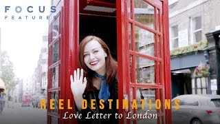 Reel Destinations | Love Letter to London