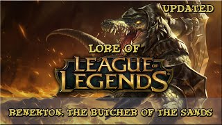 Lore of League of Legends - Renekton, The Butcher Of The Sands *UPDATED LORE*