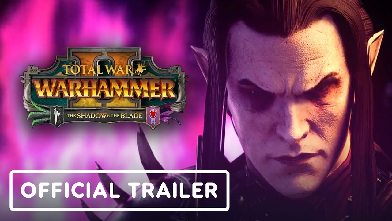 Total War: Warhammer 2 The Shadow & The Blade - Trailer cinematográfico oficial + vídeo
