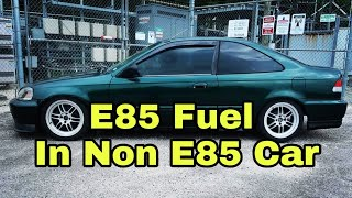 E85 Fuel In A NON E85 Vehicle. What Happens??