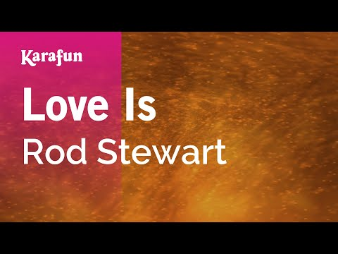 Karaoke Love Is - Rod Stewart *