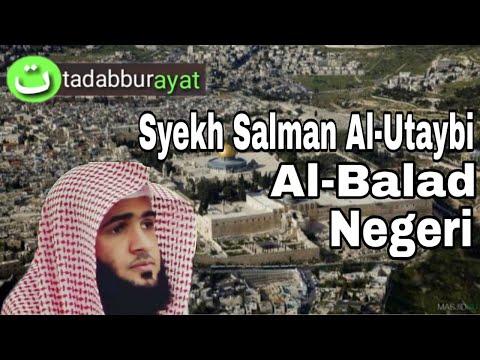 Bacaan Qur An Menenangkan Hati Surat 90 Al Balad Syekh Salman Al Utaybi Murottal Merdu