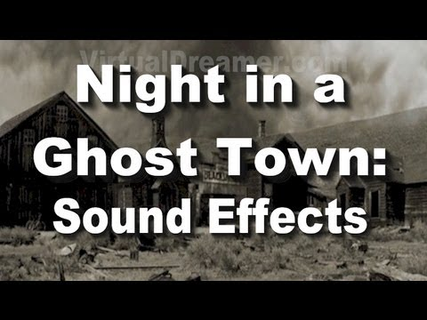 Sound Effects: Night in a Ghost Town