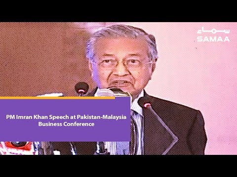 PM Mahathir Mohamad Speech at Pakistan-Malaysia Business Conference | 22 March 2019