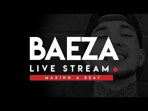 Baeza Live Stream [Making A Beat]