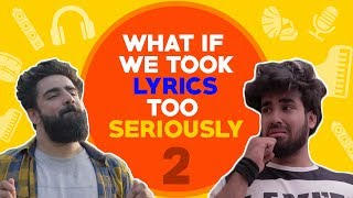WHAT IF WE TOOK LYRICS TOO SERIOUSLY Part 2 | Hasley India