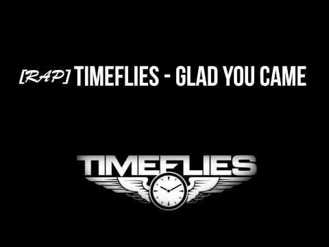 """[Rap] """"Timeflies - Glad You Came"""" - AGR"""
