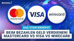 Das Starterdepot Teil 17 - Beim Bezahlen Geld verdienen. Mastercard vs Visa vs Wirecard.