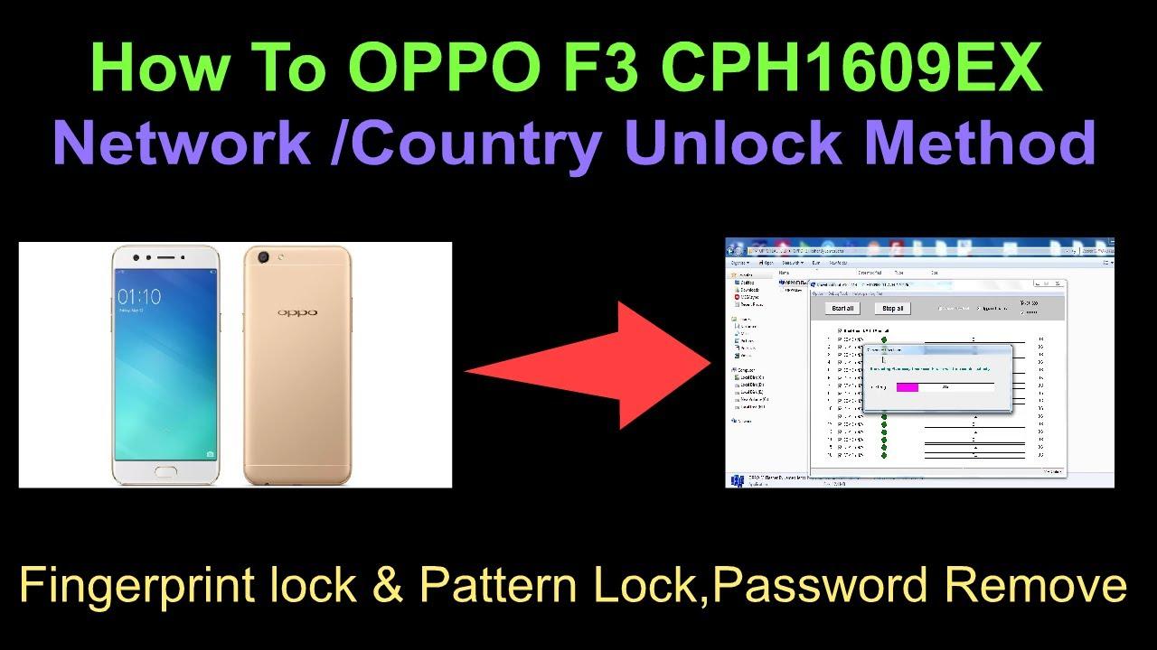 how to oppo f3 cph1609ex network country unlock method fingerprint lock pattern lock remove. Black Bedroom Furniture Sets. Home Design Ideas