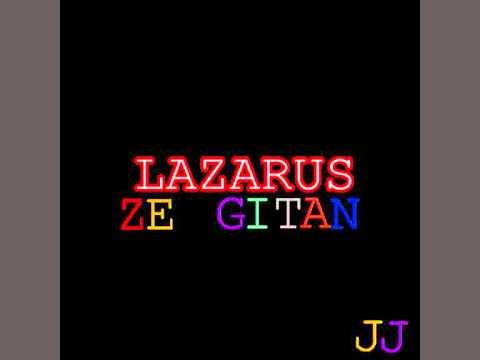 Lazarus, Ze Gitan