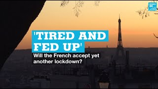 'Tired and fed up': Will the French accept another lockdown?