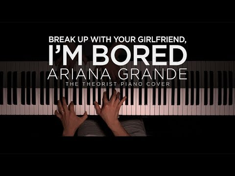 Ariana Grande - break up with your girlfriend, i'm bored | The Theorist Piano Cover