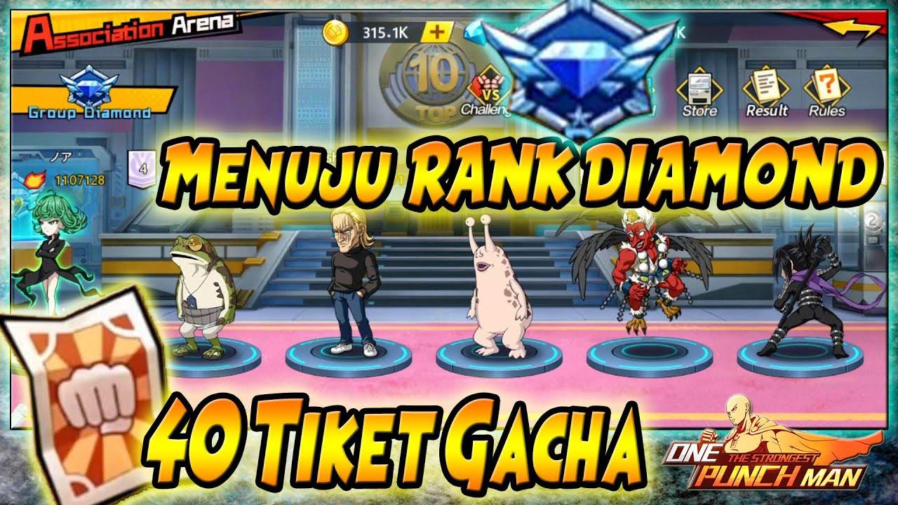 40 TICKET GACHA!! GATEL TANGAN!! Yuk Ke RANK DIAMOND di PVP 🔥 - ONE PUNCH MAN The Strongest