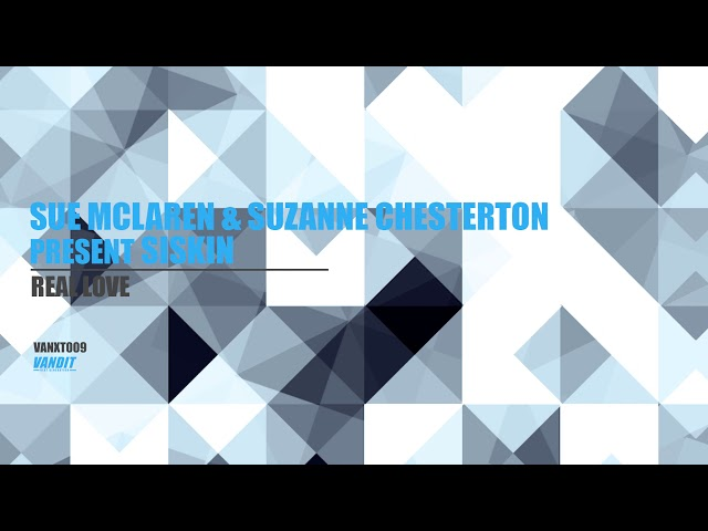 Sue McLaren & Suzanne Chesterton present Siskin - Real Love (VANXT009)