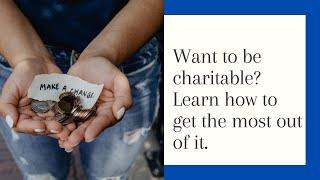 Making the most of your Charitable Contributions.