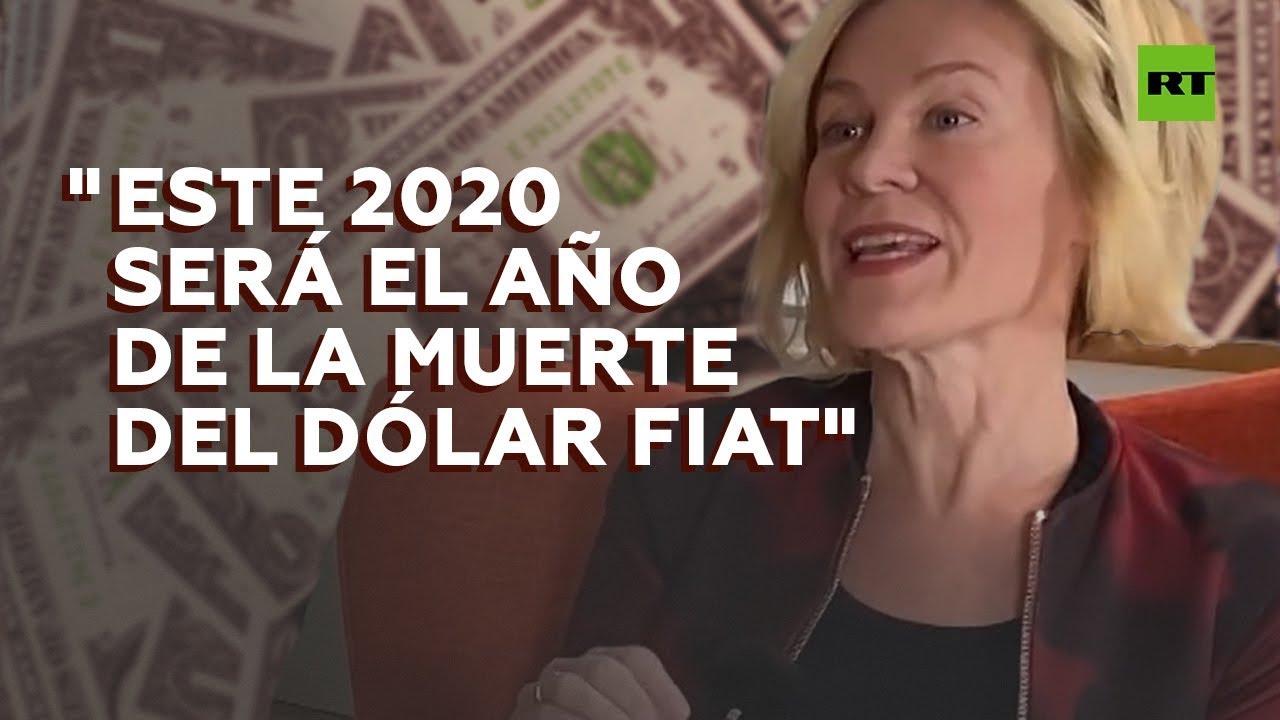 """""""Este 2020 será el año de la muerte del dólar fiat"""""""