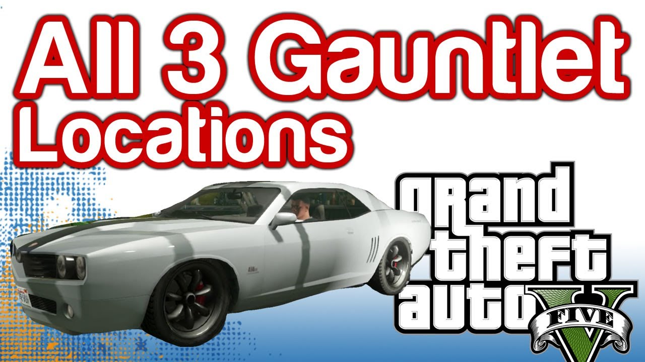 Grand Theft Auto 5 Gtav All 3 Gauntlet Locations Pillbox Hill Rockford Hills And Mission Row