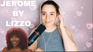 Jerome by Lizzo || Cover