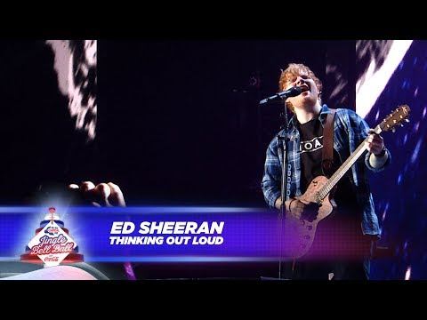Ed Sheeran  'Thinking Out Loud'   At Capital's Jingle Bell Ball 2017