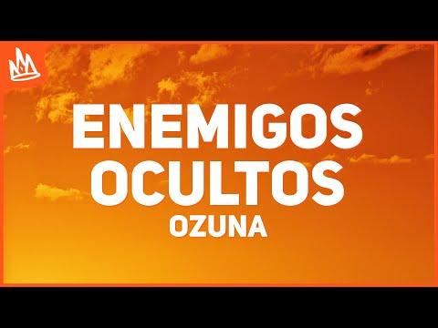 Ozuna – Enemigos Ocultos (Letra) ft. Wisin, Myke Towers