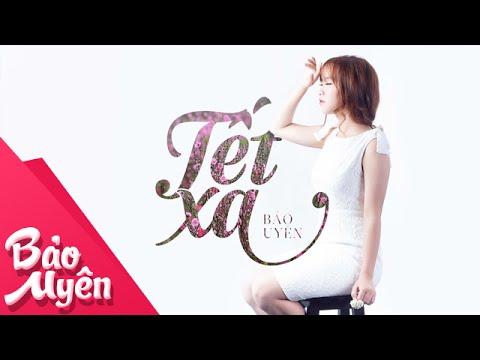 Tết Xa | Official Lyrics Video | Bảo Uyên