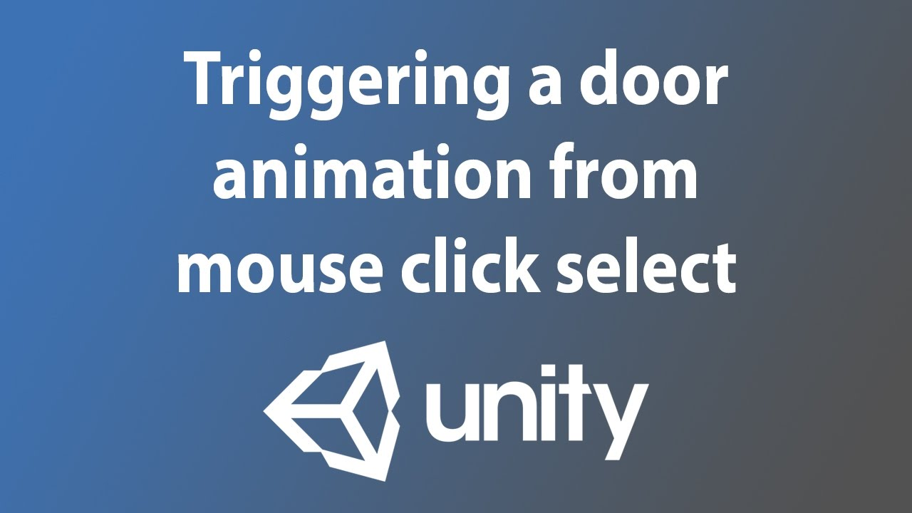 [Unity 3d tutorial] Triggering a door animation from mouse click select