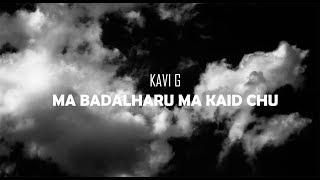 KAVI G - RED PILL RADIO (Ma Badal Haru Ma Kaid Chu)
