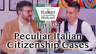 Peculiar Italian Citizenship By Descent Cases